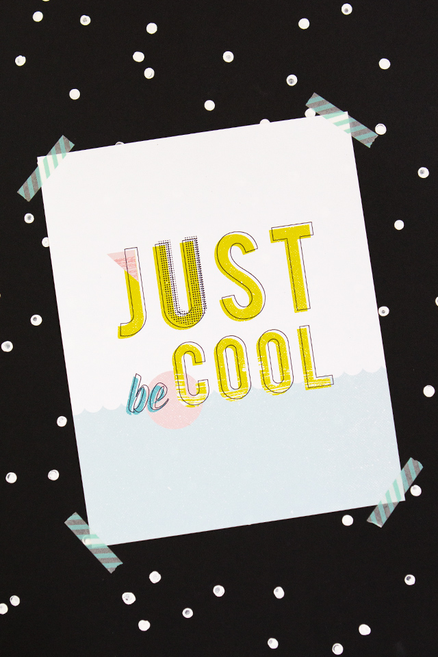 Just be cool, ok? Love this free typographic printable! It would look so great in a black or white frame for instant home or office decor.